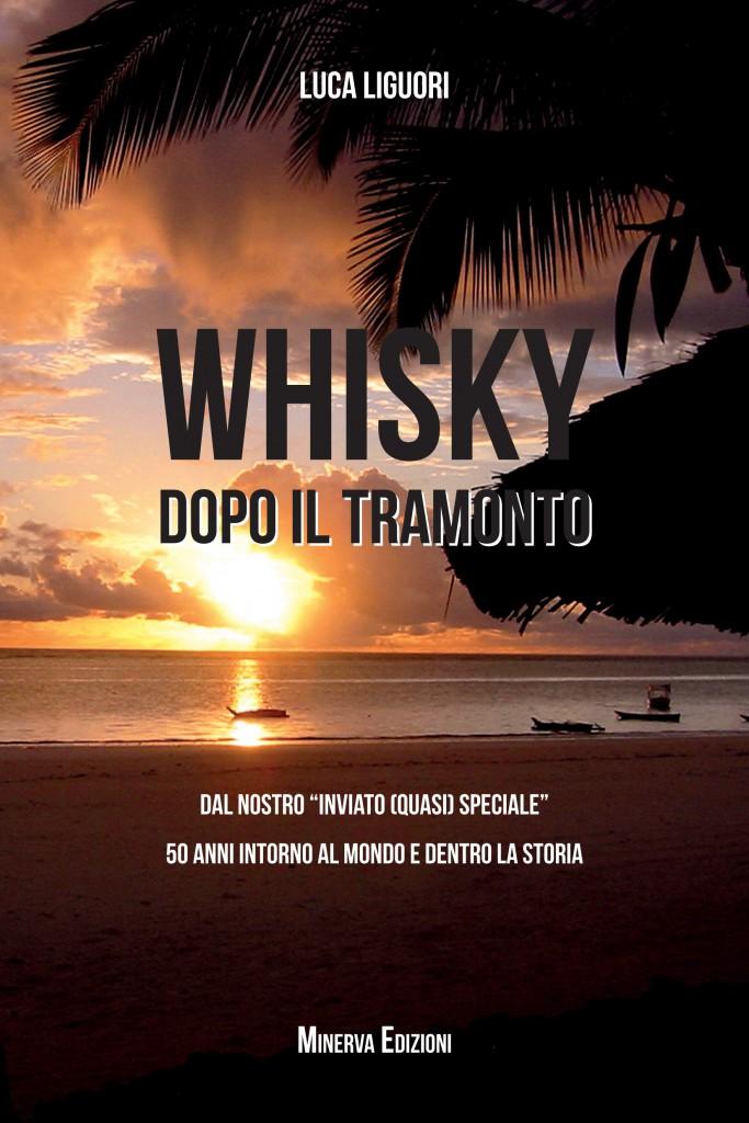 Whisky dopo il tramonto di Luca Liquori